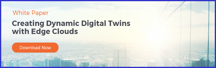 White Paper: Creating Dynamic Digital Twins with Edge Clouds